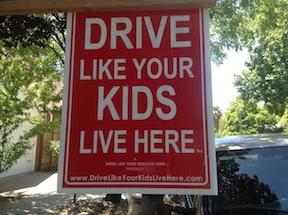 DriveLikeYourKidsLiveHere-sign